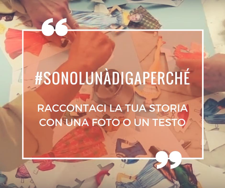 #SonoLunàdigaPerché: Mandaci La Tua Storia